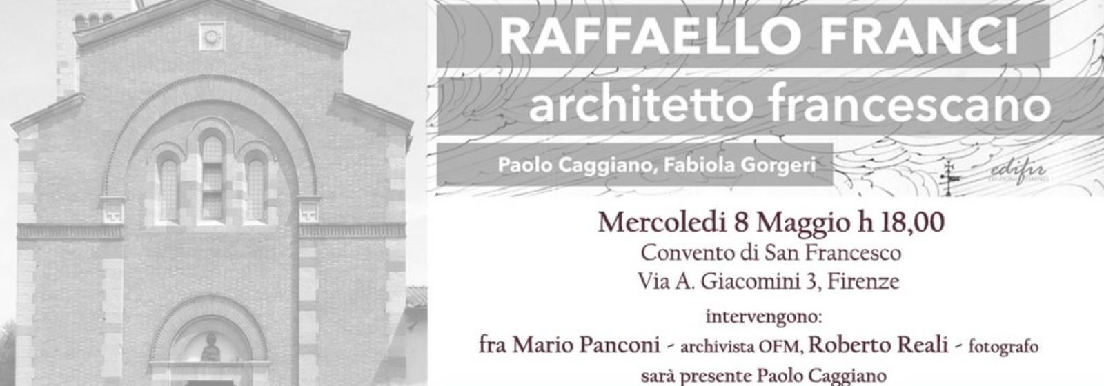 Raffaello Franci, architetto francescano