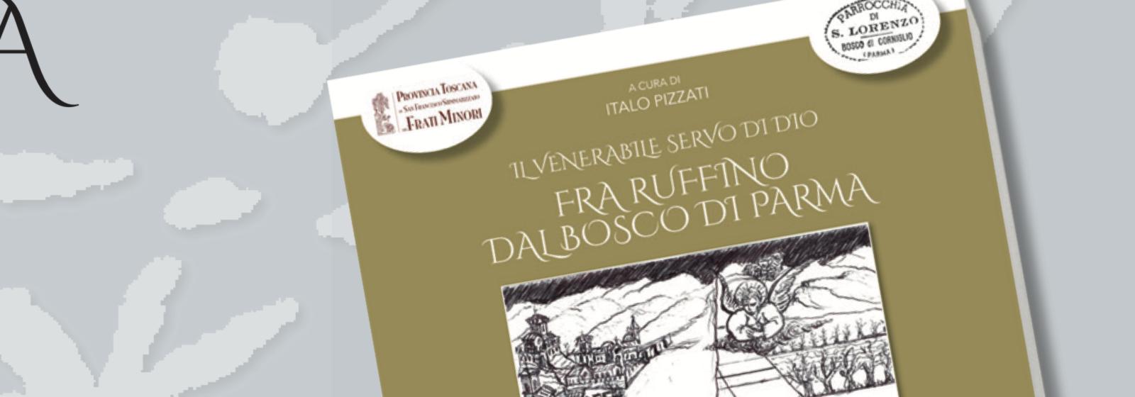 Presentazione del libro sulla vita di: Fra Ruffino dal Bosco di Parma