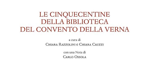 Presentazione del volume: Le Cinquecentine della Biblioteca della Verna 2